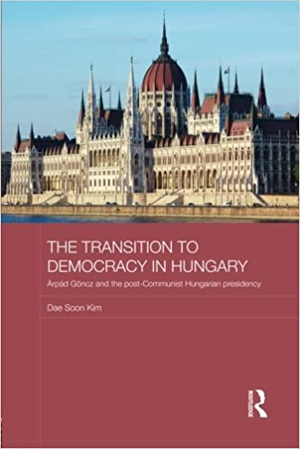 The Transition to Democracy in Hungary (BASEES/Routledge Series on Russian and East European Studies)