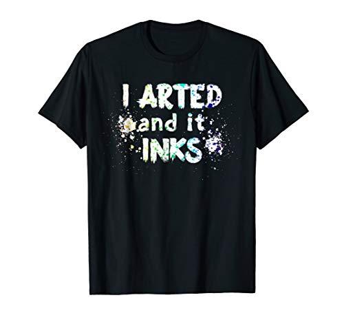I Arted Funny Artist Shirt