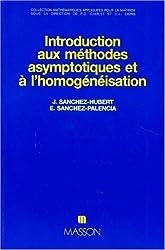 Introduction aux méthodes asymptotiques et à l'homogénéisation : Application à la mécanique des milieux continus