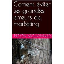 Coment éviter les grandes erreurs de marketing (French Edition)