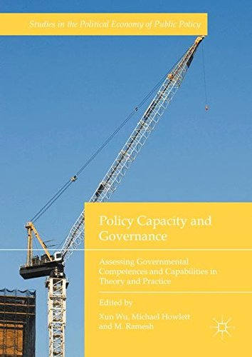 Policy Capacity And Governance  Assessing Governmental Competences And Capabilities In Theory And Practice  Studies In The Political Economy Of Public Policy