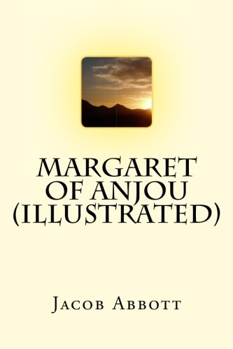 Download Margaret of Anjou (Illustrated) (Makers of History) (Volume 22) pdf