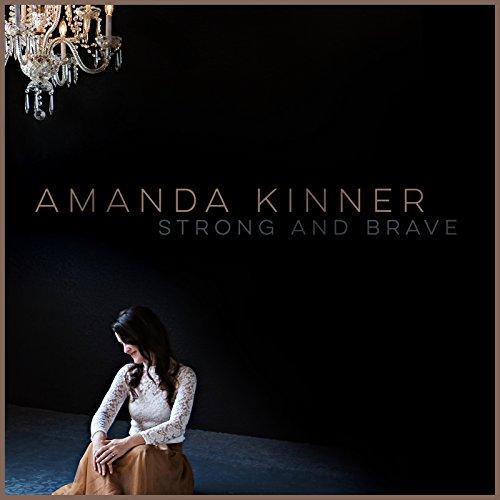 Amanda Kinner - Strong and Brave (2018)