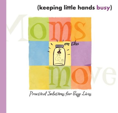 Keeping Little Hands Busy (Moms on the Move)