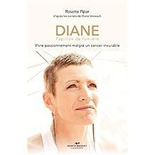 Diane papillon de lumière: Vivre sereinement avec le cancer