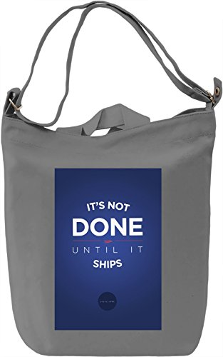 Not done until it ships Borsa Giornaliera Canvas Canvas Day Bag| 100% Premium Cotton Canvas| DTG Printing|