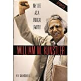My Life as a Radical Lawyer, Kunstler, William M. and Isenberg, Sheila, 0806517557