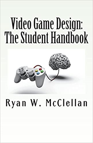 Video Game Design The Student Handbook What Video Game Design