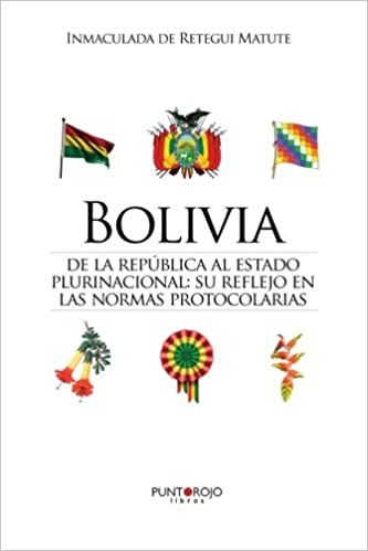Bolivia. De la república al estado plurinacional: Amazon.es: Inmaculada De Retegui Matute: Libros