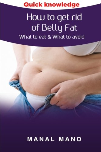 How to get rid of Belly Fat : What to eat & What to avoid ! (Flat belly diet, diet tips)