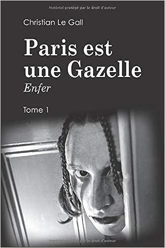 Paris est une Gazelle: Enfer (French Edition): Le Gall, Christian ...
