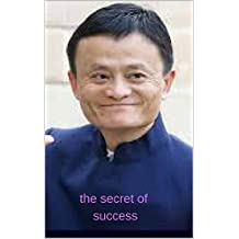 il segreto del successo: Jack Ma (Italian Edition)