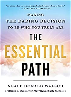 Book Cover: The Essential Path: Making the Daring Decision to Be Who You Truly Are
