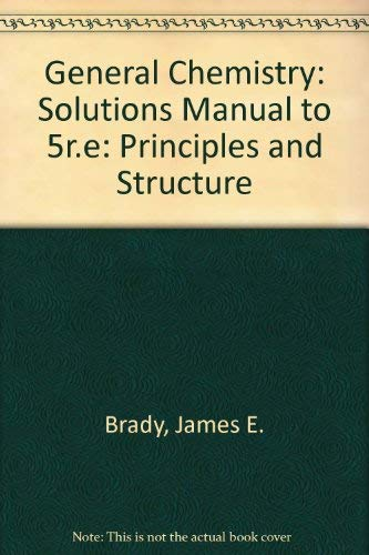 General Chemistry Principles And Book By James E Brady