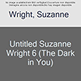 Untitled Suzanne Wright 6 (The Dark in You)