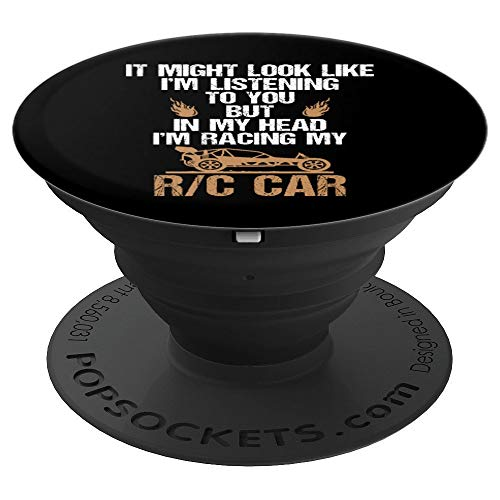 Funny I'm Not Listening In My Head I'm Racing My RC R/C Car - PopSockets Grip and Stand for Phones and Tablets