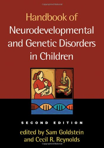Handbook of Neurodevelopmental and Genetic Disorders in Children, 2/e by The Guilford Press