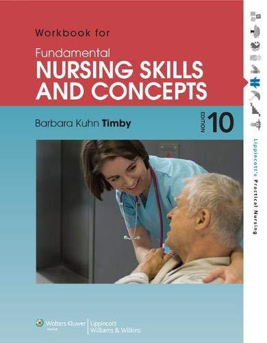 Workbook for Fundamental Nursing Skills and Concepts (Lippincott's Practical Nursing) (Workbook For Fundamental Nursing Skills And Concepts Answers)