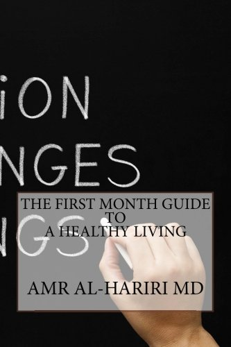 The First Month Guide to a Healthy Living (Living Positive) (Volume 2)