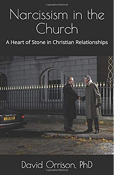 Narcissism In The Church A Heart Of Stone In Christian Relationships Orrison Phd David C 9781793872807 Amazon Com Books
