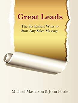 Great Leads: The Six Easiest Ways to Start Any Sales Message by [Masterson, Michael , Forde, John ]