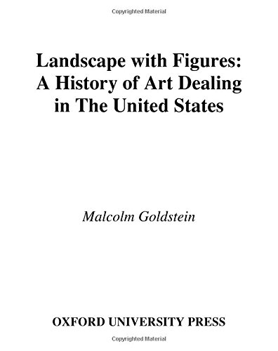 History Landscape Art - Landscape with Figures: A History of Art Dealing in the United States