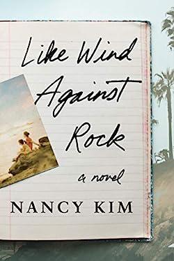 Like Wind Against Rock: A Novel