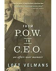 From P.O.W. to C.E.O.: An after-war memoir
