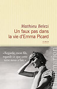 vignette de 'Un faux pas dans la vie d'Emma Picard (Mathieu Belezi)'