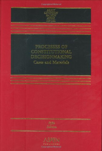 Processes of Constitutional Decision-Making: Cases and Materials, Fifth Edition (Judicial Process 5th Edition)