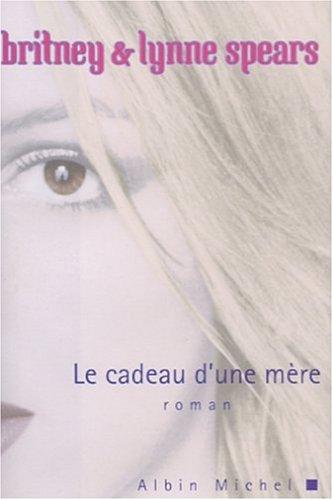 Cadeau D'Une Mere (Le) (Romans, Nouvelles, Recits (Domaine Etranger)) (French Edition) pdf
