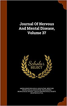 Book Journal Of Nervous And Mental Disease, Volume 37