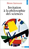 Invitation à la philosophie des sciences par Jarrosson