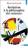 Invitation à la philosophie des sciences par Jarrosson
