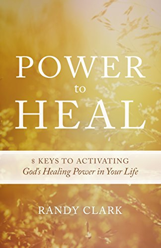 Power to Heal: Keys to Activating God's Healing Power in Your Life cover