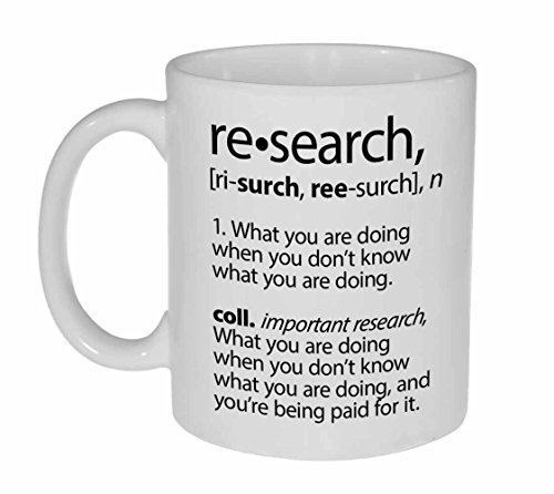 Research Definition Funny Coffee or Tea Mug (Best Definition Of Research)