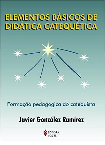 Elementos básicos de didática catequética: Formação pedagógica do catequista