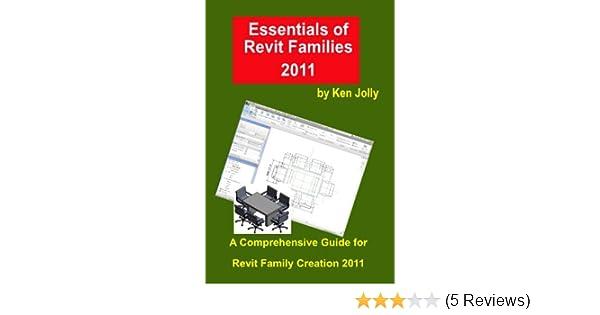 Essentials of Revit Families 2011: Ken Jolly: 9781441405586
