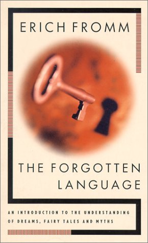 The Forgotten Language: An Introduction to the Understanding of Dreams, Fairy Tales, and Myths by Grove Pr