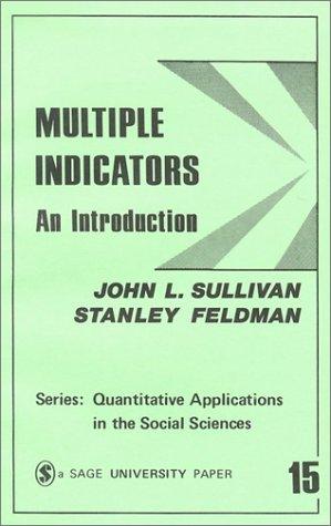 Multiple Indicators: An Introduction (Quantitative Applications in the Social Sciences)