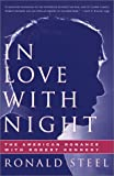 In Love with Night, Ronald Steel, 0684846217