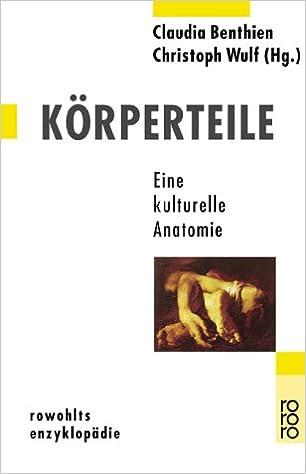 Körperteile: Eine kulturelle Anatomie: Amazon.de: Claudia Benthien ...