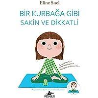 Bir Kurbağa Gibi Sakin ve Dikkatli: Çocuklar için anne babalarıyla birlikte meditasyon...