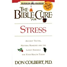 The Bible Cure for Stress: Ancient Truths, Natural Remedies and the Latest Findings for Your Health Today