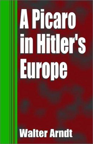 Read Online A Picaro in Hitler's Europe PDF