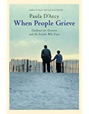 When People Grieve: The Power of Love in the Midst of Pain