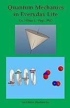 Quantum Mechanics in Everyday Life