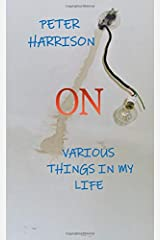 ON VARIOUS THINGS IN MY LIFE Paperback