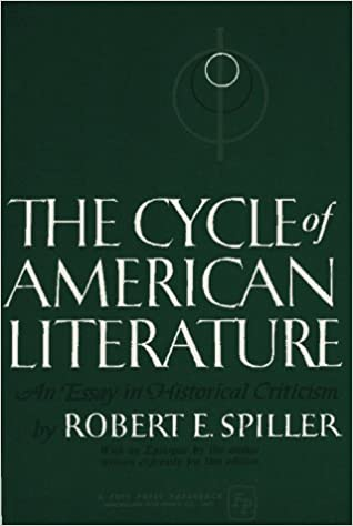 com the cycle of american literature an essay in  com the cycle of american literature an essay in historical criticism 9780029304204 robert e spiller books