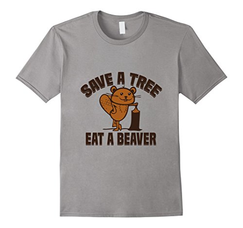 Men's Save A Tree Eat A Beaver Funny Animal Jokes Quotes T-Shirt (Beaver Funny T-shirt)